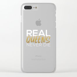 Real Queens Never Die Clear iPhone Case