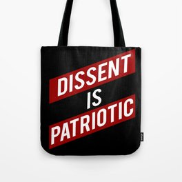DISSENT IS PATRIOTIC protect free speech Tote Bag