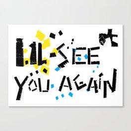 See you again Canvas Print