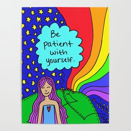 Be patient with yourself. Poster