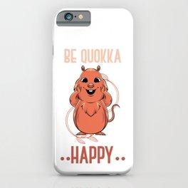 Be Quokka Happy iPhone Case