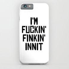 Fuckin'Finkin' iPhone 6s Slim Case