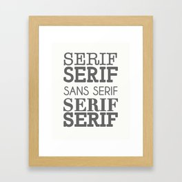 Impersonating a Serif Framed Art Print