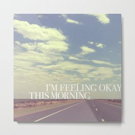 Feeling okay | W&L005 Metal Print