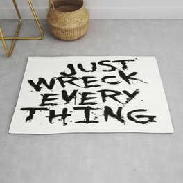 Just Wreck Everything Rug