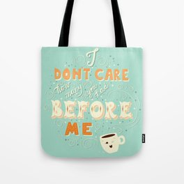 I don't care how many you had before me poster design Tote Bag