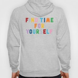 Find Time For Yourself Hoody