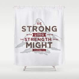 Be Strong in the Lord Shower Curtain