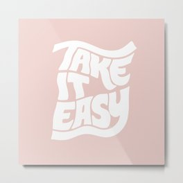 Take it Easy Pink Metal Print