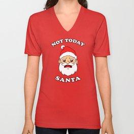 Not Today Santa Unisex V-Neck
