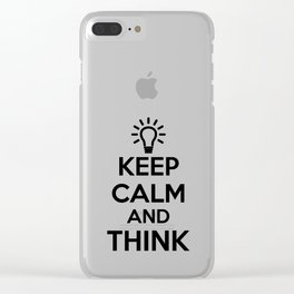 Keep Calm and THINK! Clear iPhone Case