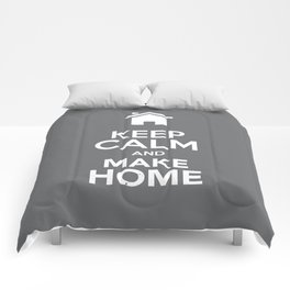 Keep Calm & Make Home Comforters