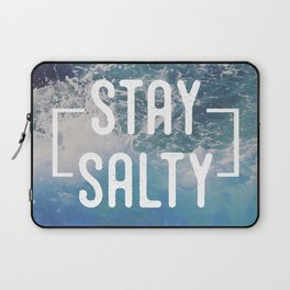 Stay Salty Laptop Sleeve