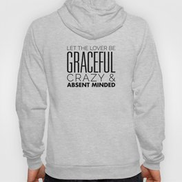 Let the Lover be Graceful, Crazy, Absent Minded - Rumi Hoody