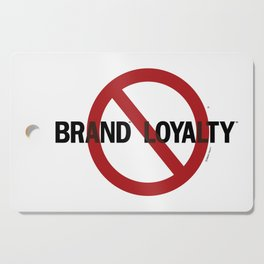 No Brand Loyalty Cutting Board