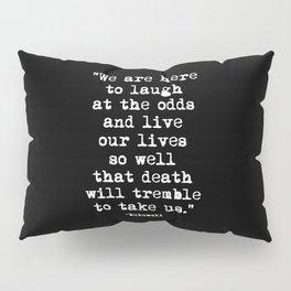 Charles Bukowski Quote Laugh Black Pillow Sham