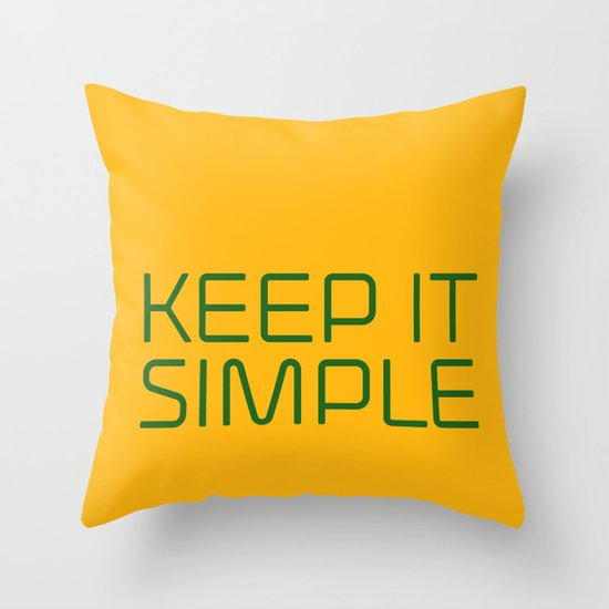 KEEP IT SIMPLE Throw Pillow