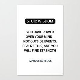 Stoic Philosophy Quotes - You have power over your mind - Marcus Aurelius Canvas Print