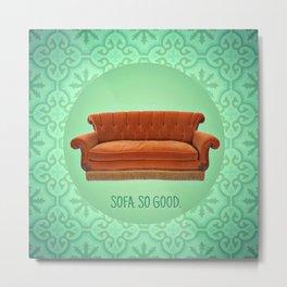 Sofa. So good. Metal Print