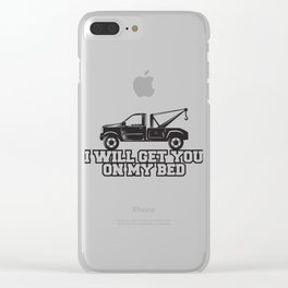 I Will Get You On My Bed Gift Clear iPhone Case