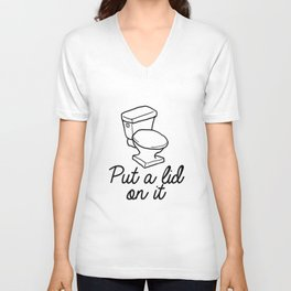 Put A Lid On It Burlap Print | Bathroom Unisex V-Neck