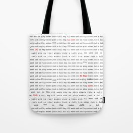 All work and no play makes Jack a dull boy. Tote Bag