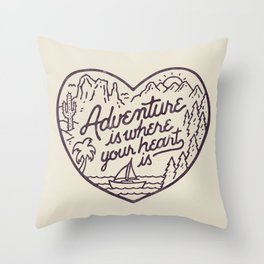 Adventure is where your heart is Throw Pillow