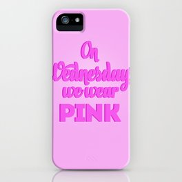 On Wednesdays | Mean Girls  iPhone Case
