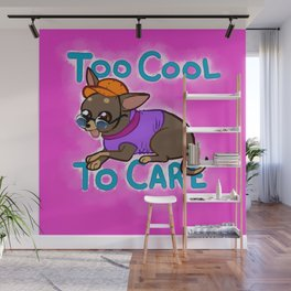 Too Cool To Care Wall Mural