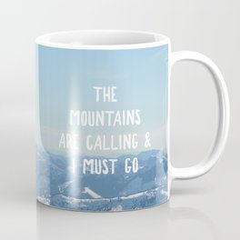 Mountains Are Calling Coffee Mug