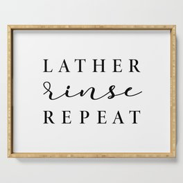 Lather Rinse Repeat - home decor Serving Tray