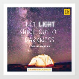 Let light shine out of darkness Art Print