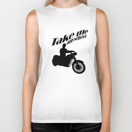 Take me anywhere Biker Tank