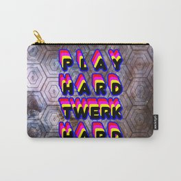 Play Hard Twerk Hard Carry-All Pouch
