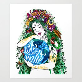 Love Our Mother Art Print