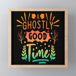 Ghostly Good Time Fall Autumn Saying Framed Mini Art Print