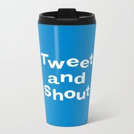 Tweet & Shout! Metal Travel Mug