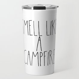 Smell Like a Campfire Travel Mug