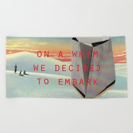 On a whim we decided to embark (Coburg Faceted Table and Sunset) Beach Towel