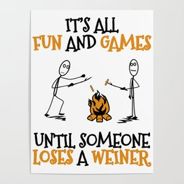 Camping Gift Fun and Games Until Someone Loses A Weiner Camp Trip Poster
