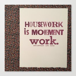 housework is movement work Canvas Print