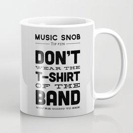 The Shirt of the Band — Music Snob Tip #376 Coffee Mug