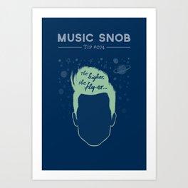 The Higher, The Fly-er — Music Snob Tip #074 Art Print