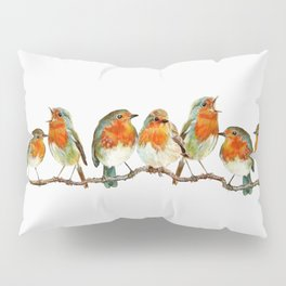 A row of singing Robins Pillow Sham