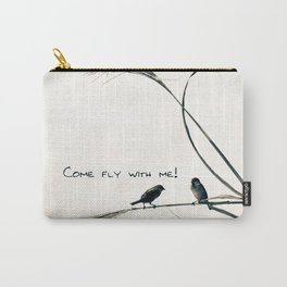BIRDS. COME FLY WITH ME Carry-All Pouch