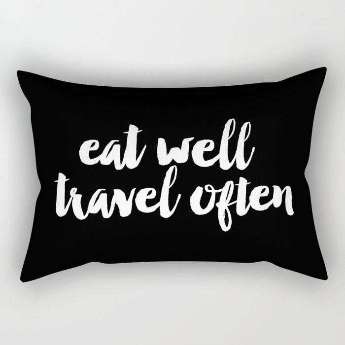 Eat Well Travel Often black and white monochrome typography poster design home decor bedroom wall Rectangular Pillow