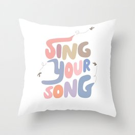 Sing Your Own Song Throw Pillow