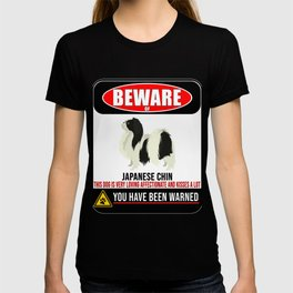 Beware Of Japanese Chin This Dog Is Loving and Kisses A Lot T-shirt