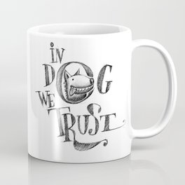 In Dog We Trust Coffee Mug