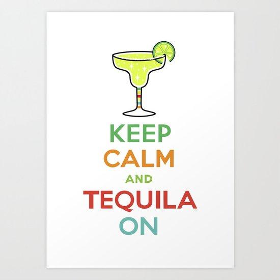 Keep Calm Tequila - white Art Print